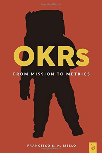 OKRs, From Mission to Metrics
