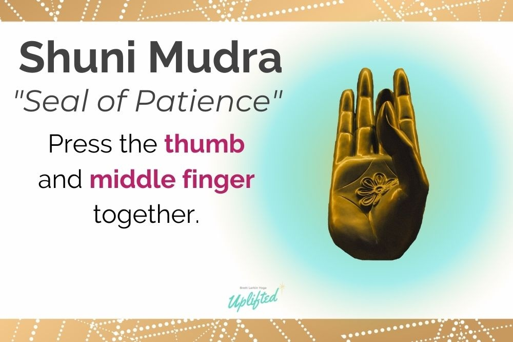 Suni mudra is the seal of patience
