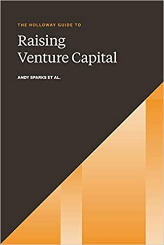 The Holloway Guide to Raising Venture Capital
