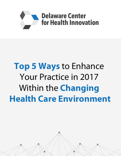 Top 5 Ways to Enhance Your Practice in 2017 Within the Changing Health Care Environment