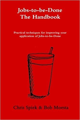 The Jobs-to-be-Done Handbook