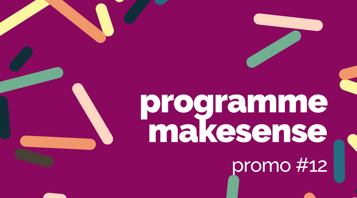 Image of the event : Programme makesense Promo #12
