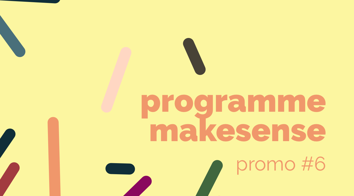 Image of the event : Programme makesense - Promo#6