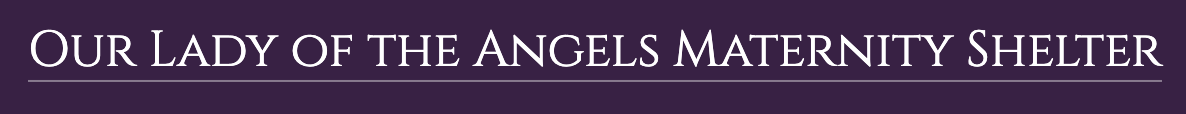 Our Lady of the Angels Maternity Shelter