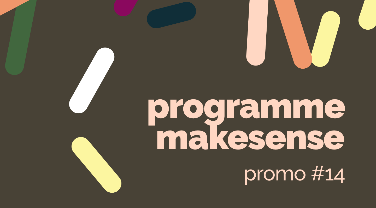 Image of the event : Programme makesense Promo #14