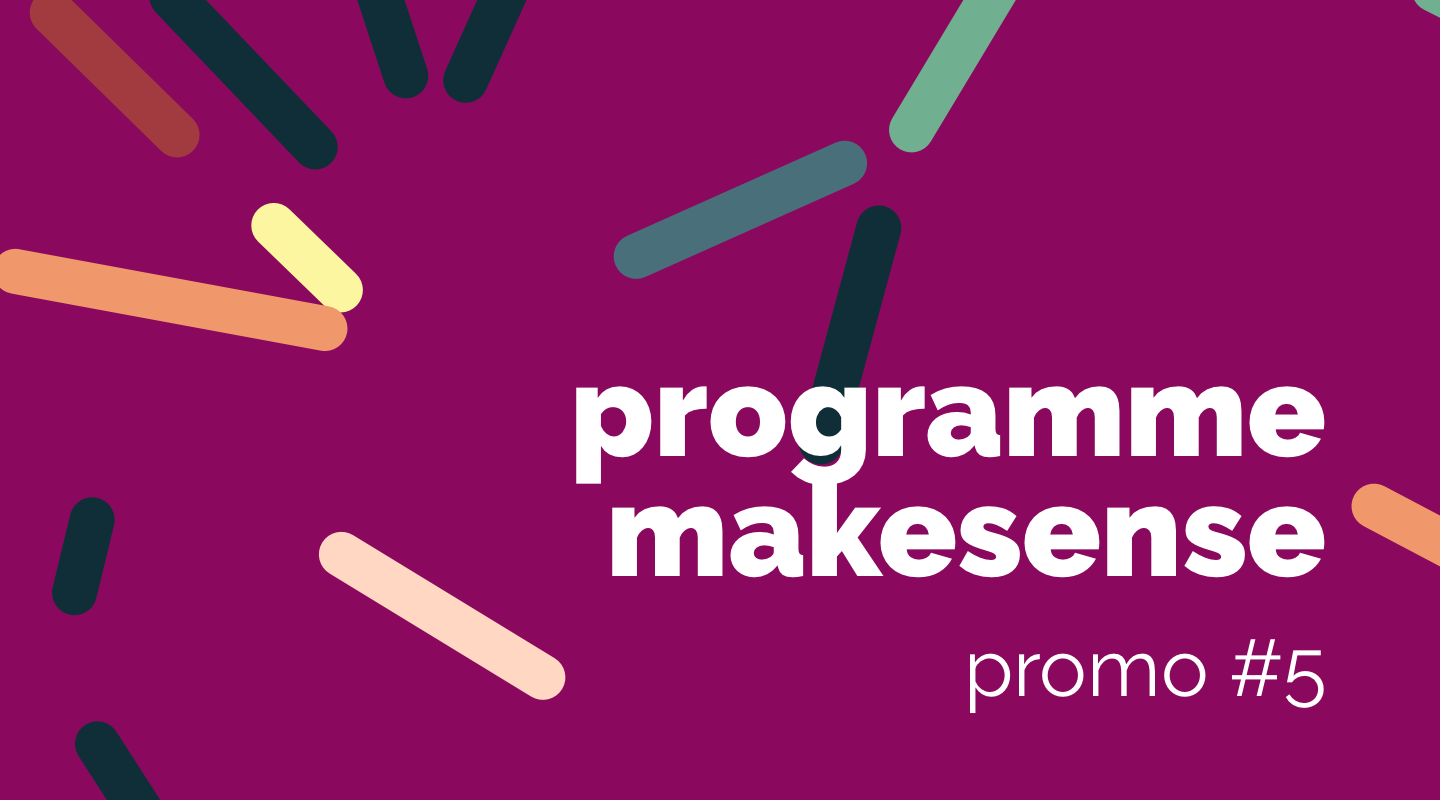Image of the event : Programme makesense Promo #5