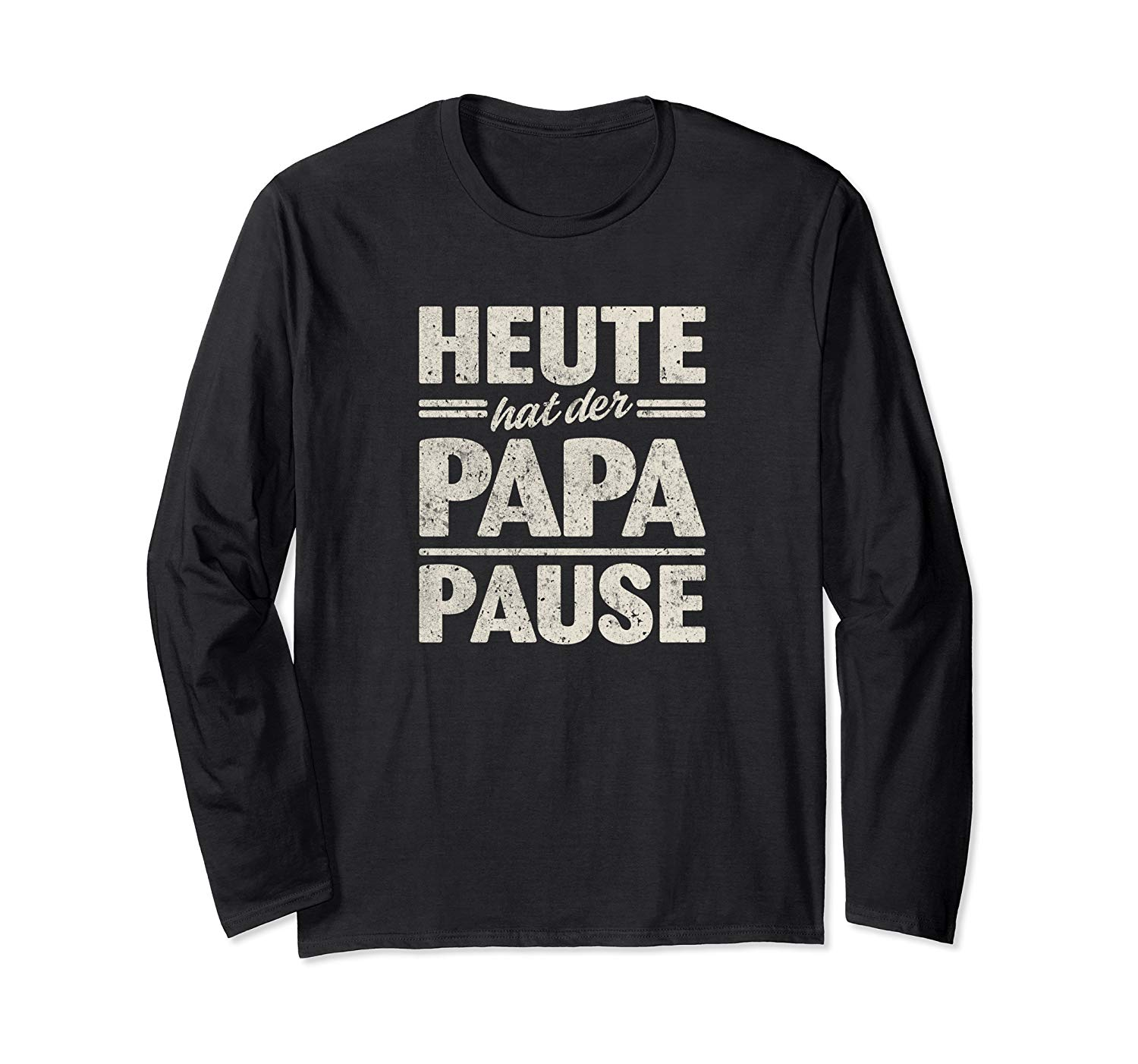 T-Shirt: Heute hat der Papa Pause Vatertag Party Design Langarmshirt
