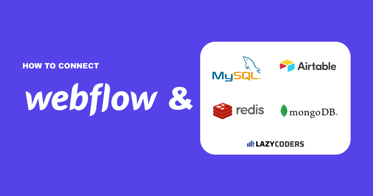 How do I connect Webflow and external databases (MySQL, Airtable, Redis)