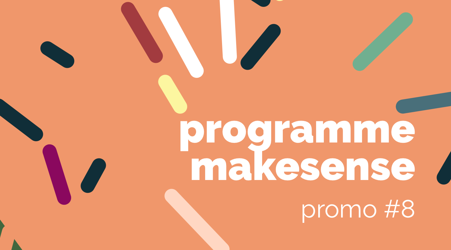 Image of the event : Programme makesense Promo #8