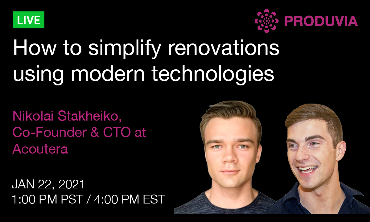 Upcoming live stream: How to simplify renovations using modern technologies with Nikolai Stakheiko, CTO at Acoutera