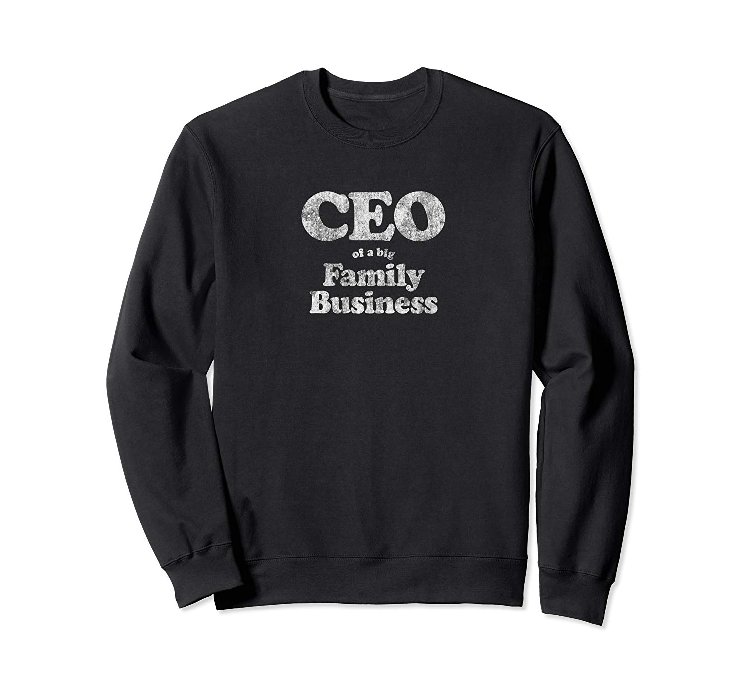 T-Shirt: CEO of a family business Mom Christmas Mother's Day gift Sweatshirt