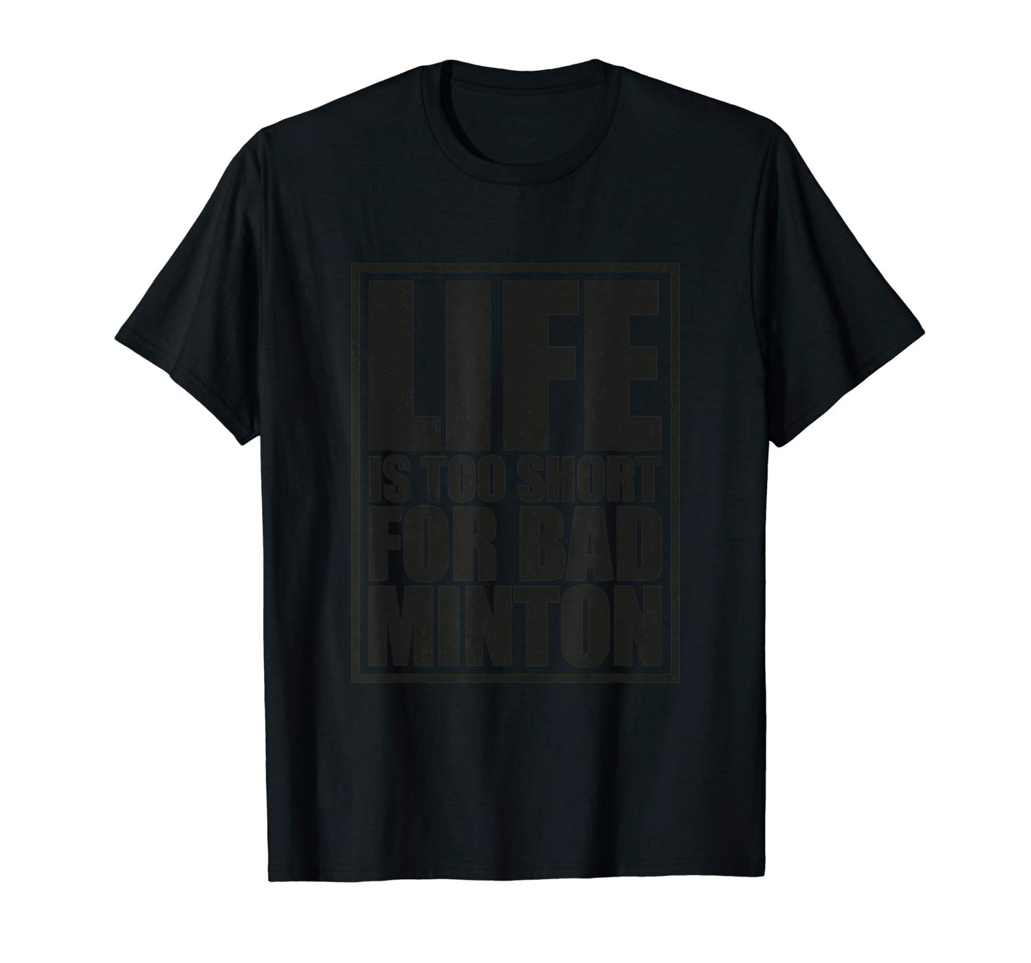 T-Shirt: Life is too short for badminton t-shirt