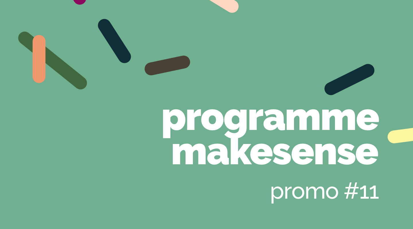 Image of the event : Programme makesense Promo #11