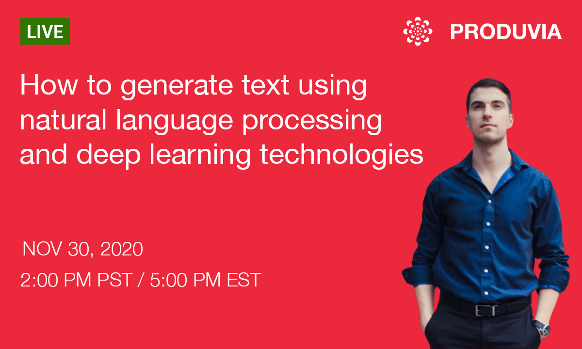 Live now: How to generate text using natural language processing and deep learning technologies