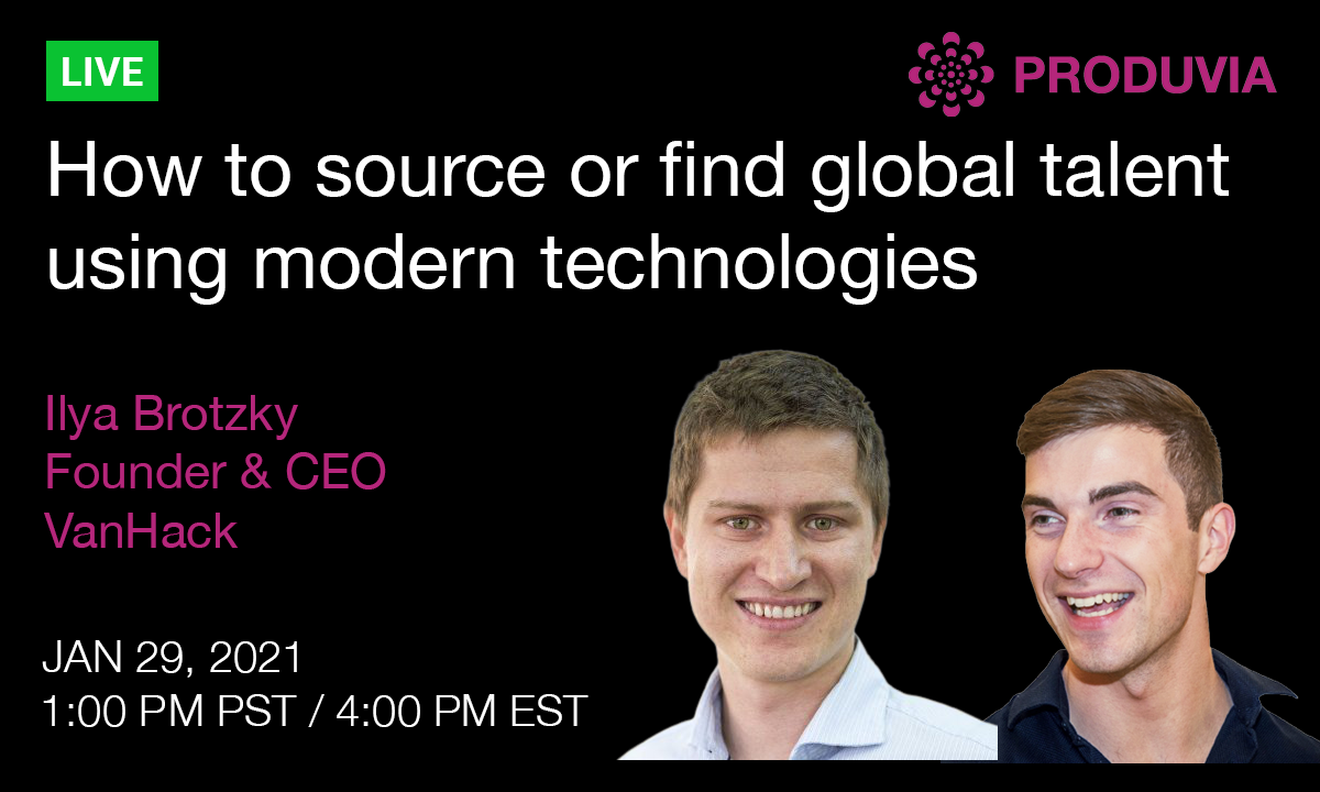 Upcoming live stream: How to source or find global talent using modern technologies with Ilya Brotzky, Founder/CEO at VanHack