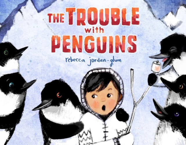 Book cover of The Trouble with Penguins, with illustration of bundled-up child flanked by charismatic penguins