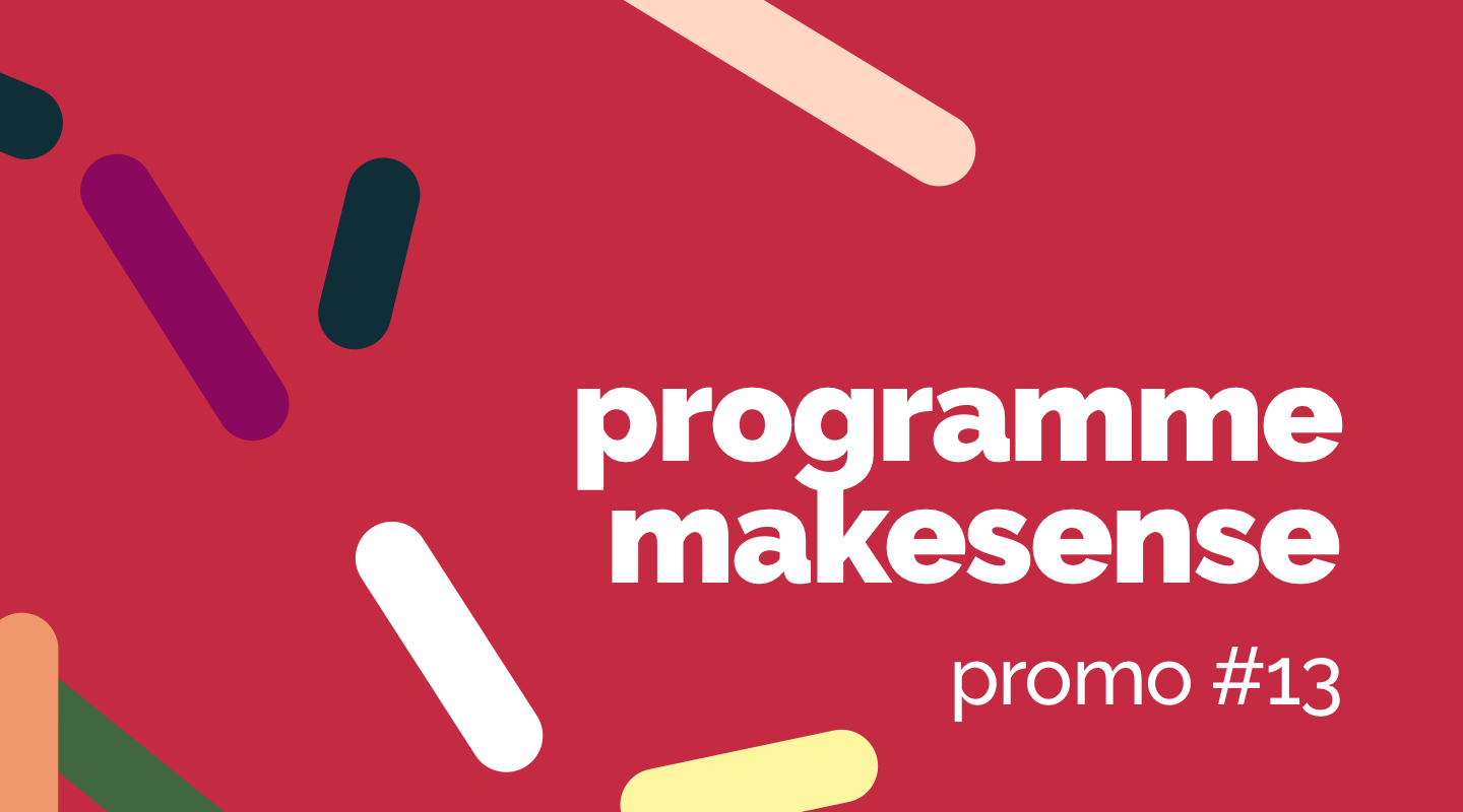 Image of the event : Programme makesense Promo #13