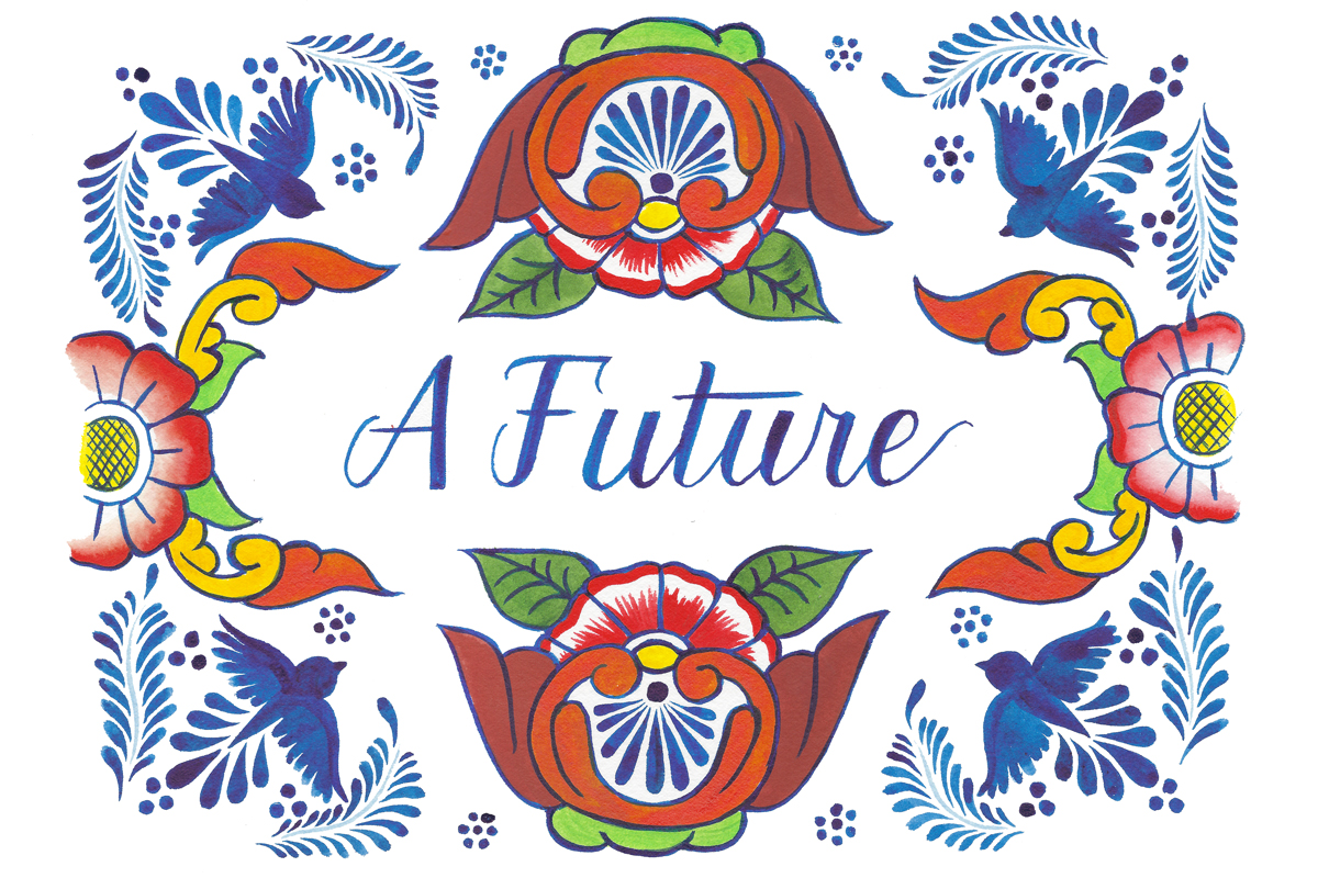 """Design for a flag reading """"A Future"""" in script, surrounded by Mexican Talavera motif, featuring red flowers and blue birds"""