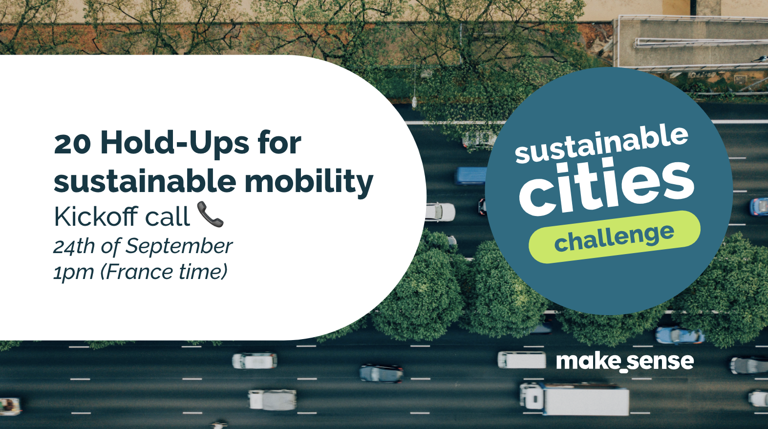 Image of the event : Sustainable Cities Challenge - Hold-Ups 💡 Kickoff call (option 1)