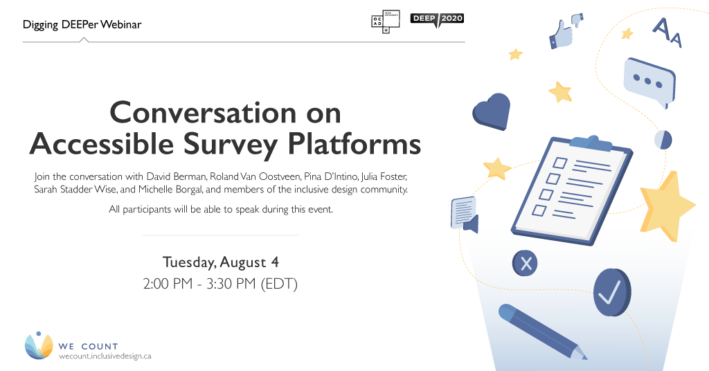 Online Conversation on Accessible Survey Platforms. Tuesday, August 4th. 2:00 PM - 3:30 PM. Register for free