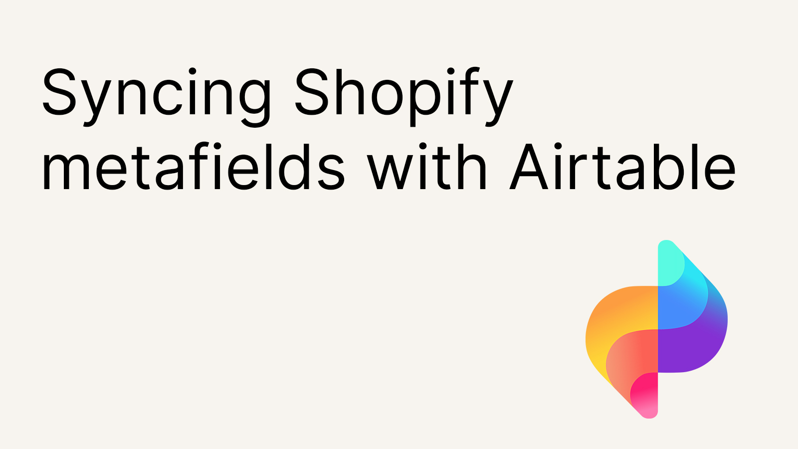 Syncing Shopify metafields with Airtable