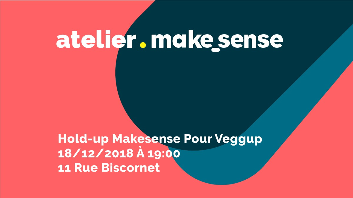 Image of the event : Hold-up makesense pour Veggup