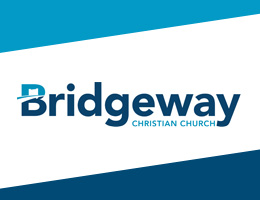 Bridgeway Christian Church Presents: