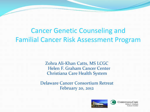 DCC Summit 2012 — Cancer Genetic Counseling and Familial Cancer Risk Assessment Program