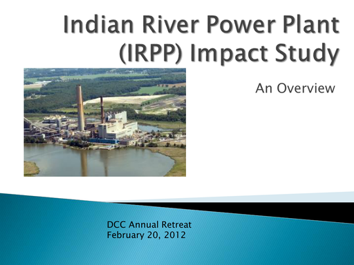 DCC Summit 2012 — Indian River Power Plant Impact Study