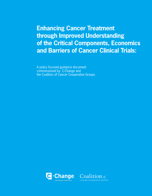 Enhancing Cancer Treatment through Imporved Understanding of the Critical Components, Economics and Barriers of Cancer Clinical Trials