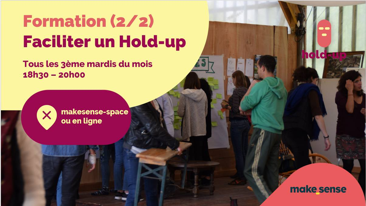 Image of the event : Formation niveau 2 - Faciliter un Hold-up 2/2 - 18 Décembre 2018